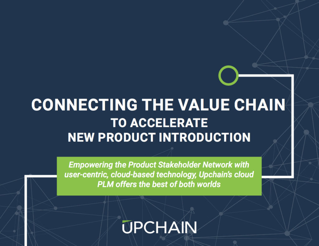 Upchain - Connecting the Value Chain to Accelerate New Product Introduction: Empowering the Product Stakeholder Network with user-centric, cloud-based technology, Upchain's cloud PLM offers the best of both worlds