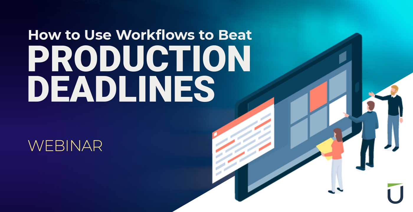 How to Use Workflows to Beat Product Deadlines Live Webinar