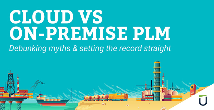 Cloud vs On-Premise PLM: Debunking myths & setting the record straight